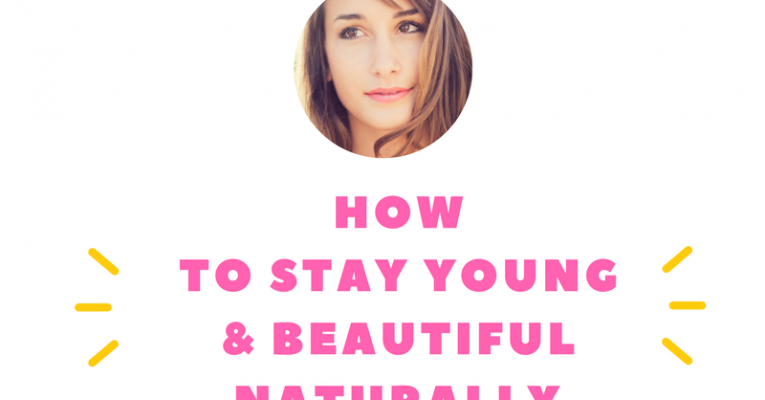 How to Stay Young and Beautiful
